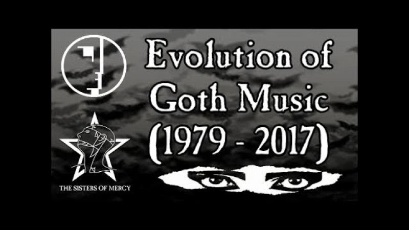 Evolution of Goth Music (1979 - 2017)
