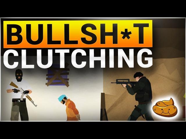Bullsh*t Clutching