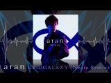 aran - GRiDGALAXY (Nhato Remix)