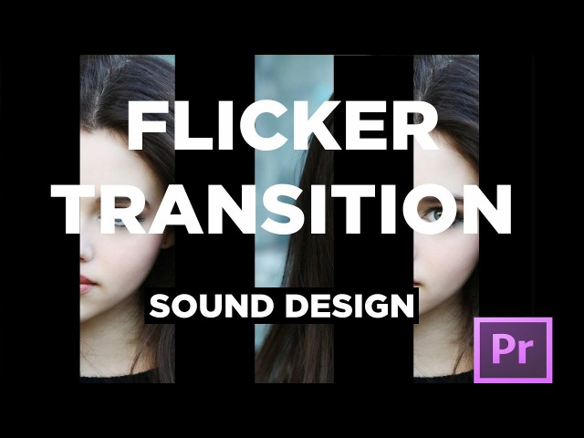 Sound Design for Flicker Transition Adobe Premiere Pro CC Tutorial (Youre doing it wrong)
