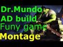 League of Legends - Montage - МУНДО ТОП АД лига легенд приколы-Youtube