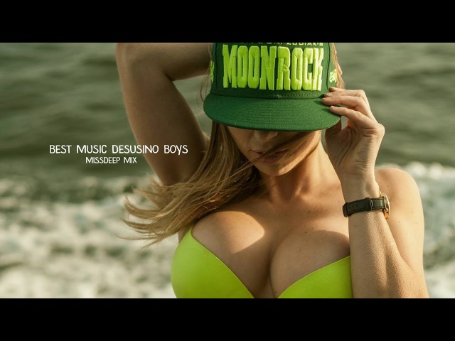 Best Music Desusino Boys Mix 2018 - Best Of Deep House Sessions Chill Out New Mix By MissDeep