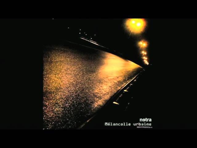 Netra - Mélancolie Urbaine (2010)