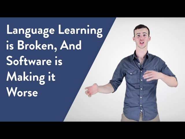 Language Learning is Broken, And Software is Making it Worse