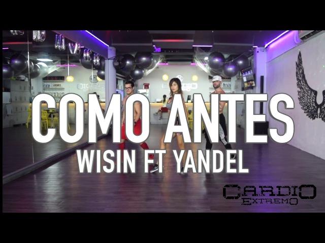 Como Antes Wisin ft Yandel by Cesar James, Nath Cabrera y Reychi Music Zumba Cardio Extremo