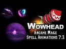 Arcane Mage Spell Animations - Patch 7.3