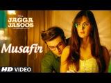 Jagga Jasoos Musafir Video Song  Ranbir Kapoor, Katrina Kaif  Pritam