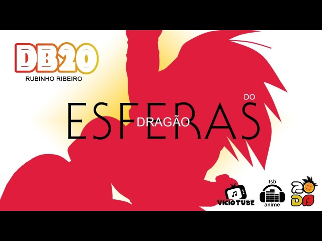 DB20 - ESFERAS DO DRAGÃO (Versão Completa) - Rubinho Ribeiro