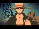 [One Piece AMV] - HOW FAR WE'VE COME | 10k