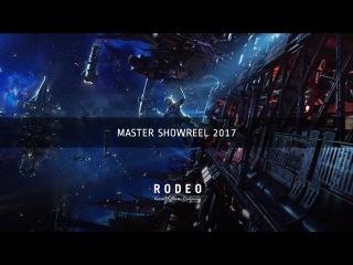 Rodeo FX Master Showreel 2017