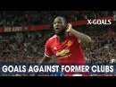 TOP 50 GOALS AGAINST FORMER CLUBS ● CELEBRATED OR SAD
