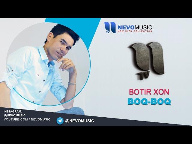 Botir Xon - Boq-boq   Ботир Хон - Бок-бок (music version)