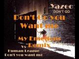 YAZOO VS HUMAN LEAGUE DON'T GO YOU WANT ME