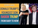 Donald Trump's Youngest Son, Barron Trump From Baby To Now