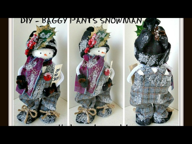 Diy NO SEW baggy pants FROSTY SNOWMAN christmas figure decoration RECYCLE project
