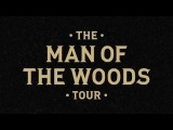 The Man of the Woods Tour Trailer