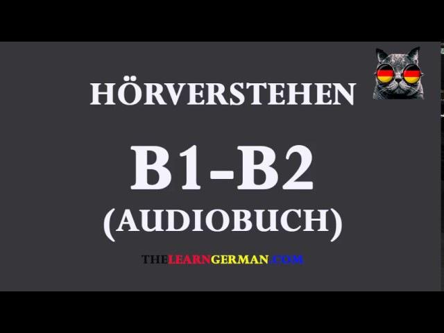 Deutsch lernen durch Hören 14   AudioBuch B1-B2