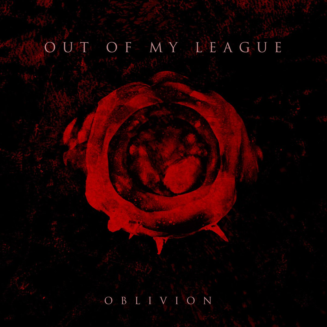 Out Of My League - Oblivion [EP] (2017)