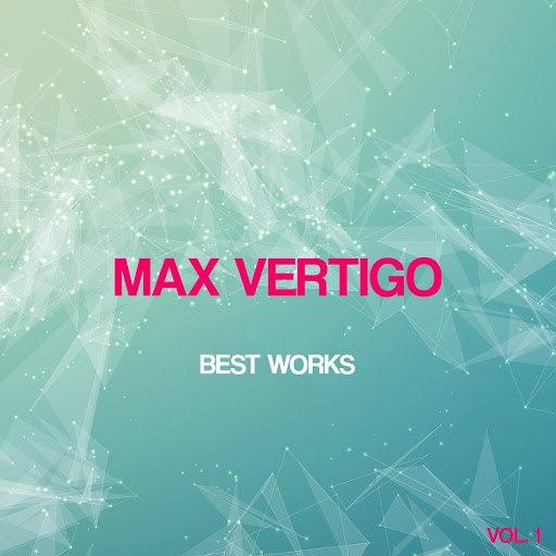 Max Vertigo альбом Max Vertigo Best Works, Vol. 1