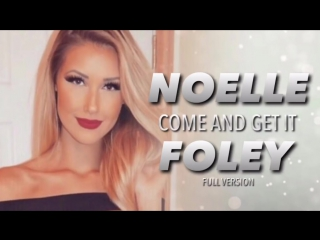 Noelle_Foley_-_Come_and_Get_It__Full_Version___Official_1st_Theme__(MosCatalogue.net)