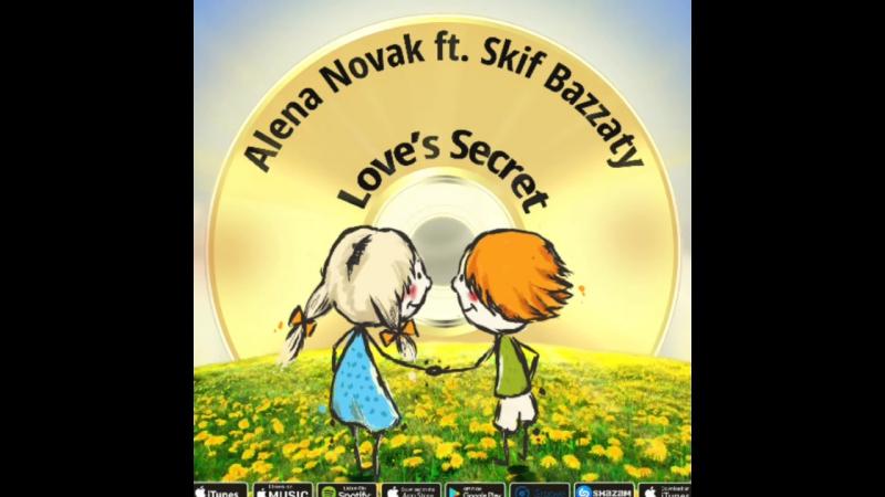 Alena Novak ft. Skif Bazzaty - Love's Secret ( New Single)