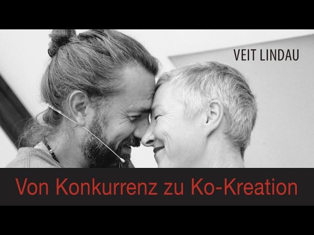 Liebe Von der Konkurrenz in die Ko Kreation Veit Lindau live