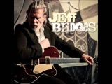 Jeff Bridges - Maybe I Missed The Point