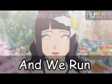 And We Run AMV