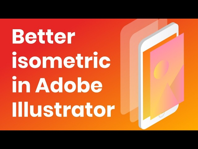 Design Better Isometric Illustrations in Adobe Illustrator CC. Draw Iphone 8 in isometric projection