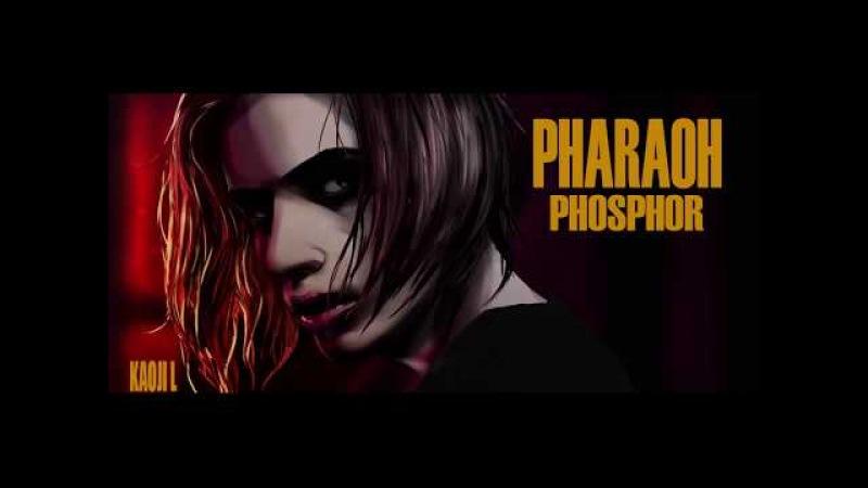 PHARAOH - PHOSPHOR ( ФОСФОР )