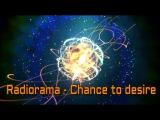 Radiorama - Chance to desire ~ RMX