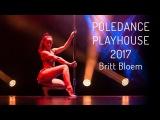 Poledance Playhouse 2017 - Britt Bloem