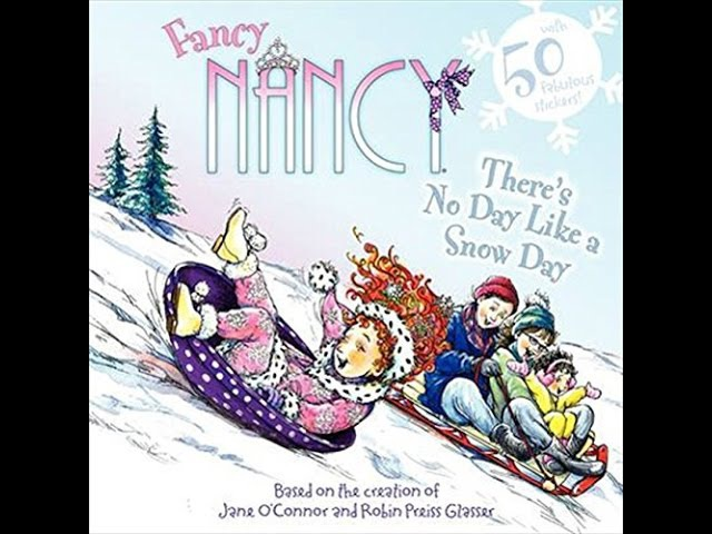 FANCY NANCY THERE'S NO DAY LIKE A SNOW DAY Children's Read Aloud