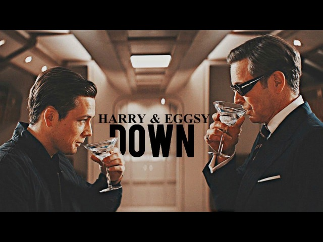 Harry Eggsy (Kingsman) || Let you down