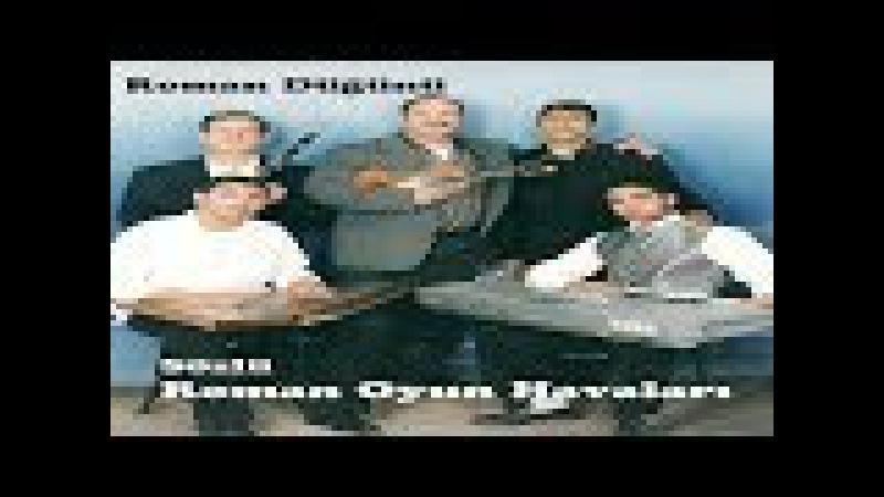 Roman Oyun Havaları - Dam Üstünde Un Eler - Deli Hasan Ve Gurubu