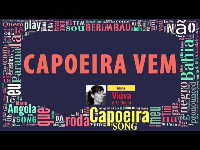 Capoeira vem, Viúva (Arte Negra) - Capoeira Song