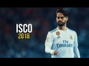 Isco 2018 ● Magic Dribbling Skills Goals Passes HD