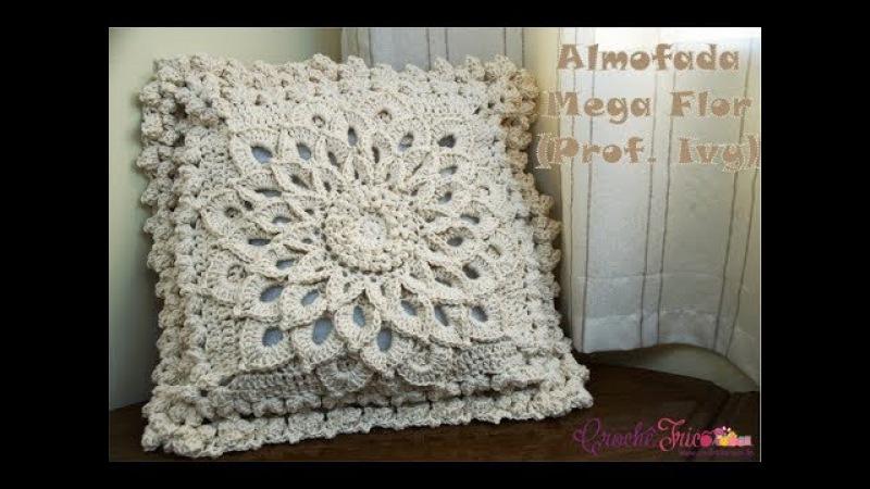Almofada Mega Flor - Versão Destras - Professora Ivy (Crochê Tricô)