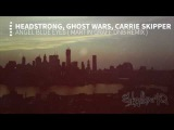 Headstrong Ft. Ghost Wars &amp Carrie Skipper - Angel Blue Eyes