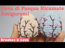 Tutorial uova di Pasqua Amigurumi con ricamo Fiori di Pesco 2 in 1
