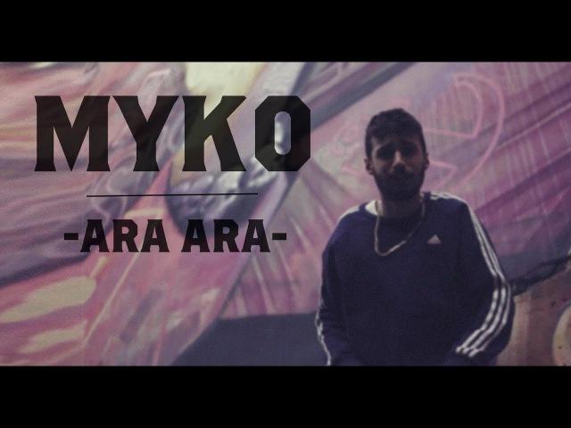 Myko - Ara Ara (Official Video)