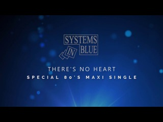 Systems in Blue - There's No Heart (80's Maxi Single) Behind the scenes.