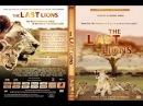 Последние львы. Ма ди Tау - защитница львов. Ma di Tau. The Last Lions. 2011. Full HD 1080p
