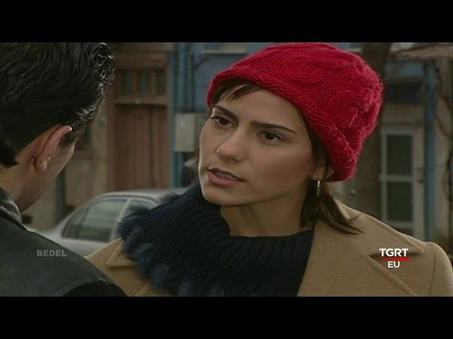 Bedel 2 bölüm Tgrt 2003 Zeynep Tokuş Erkan Petekkaya Esin Moralıoğlu Zerrin Arbaş