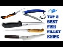 5 Best Fish Fillet Knife You Can Buy