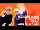 Jackson Wang reacts to his own MV Okay with Prince Mak