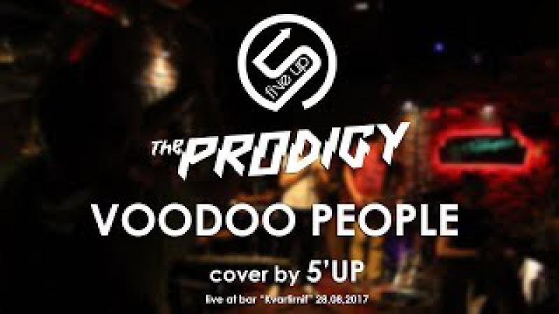 5'up - Voodoo people (The Prodigy cover) live at bar Kvartirnik 28.08.2017