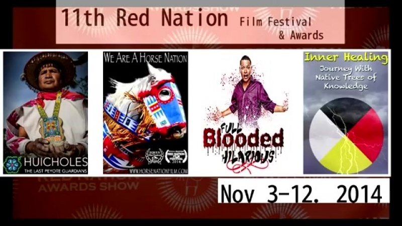 11th Red Nation Film Festival Awards Show The Authentic Voice of American Indian Indigenous Cinema Nov 3-12, 2014