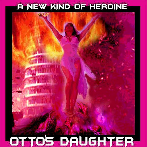 Otto's Daughter альбом A New Kind of Heroine