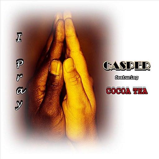 Casper альбом I Pray (feat. Cocoa Tea)